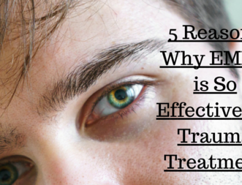 5 Reasons Why EMDR is So Effective for Trauma Treatment