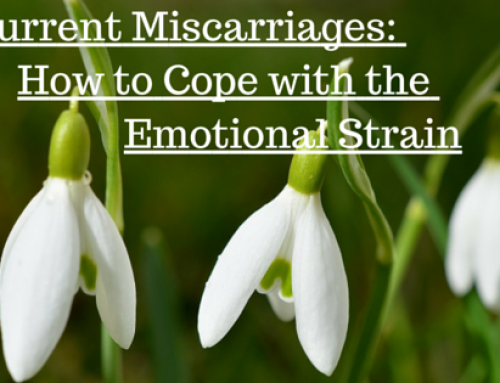 Recurrent Miscarriages: How to Cope with the Emotional Strain